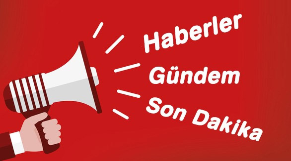 Gündem ve Son Dakika Haber