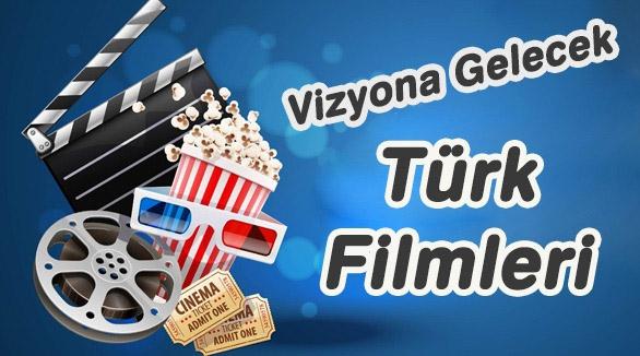 Vizyona Gelecek Türk Filmleri